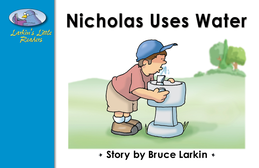 Nicholas Uses Water (First Grade Book) - Wilbooks