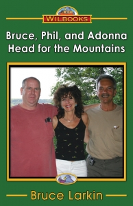 Bruce, Phil and Adonna Head for the Mountains