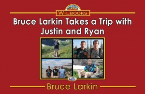 Bruce  Larkin Takes a Trip with Justin and Ryan