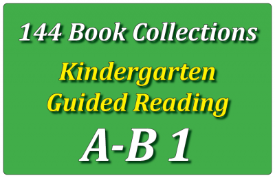 144B-Kindergarten Collection: Guided Reading Levels A & B Set 1