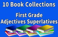 First Grade Adjectives  Superlatives Collection