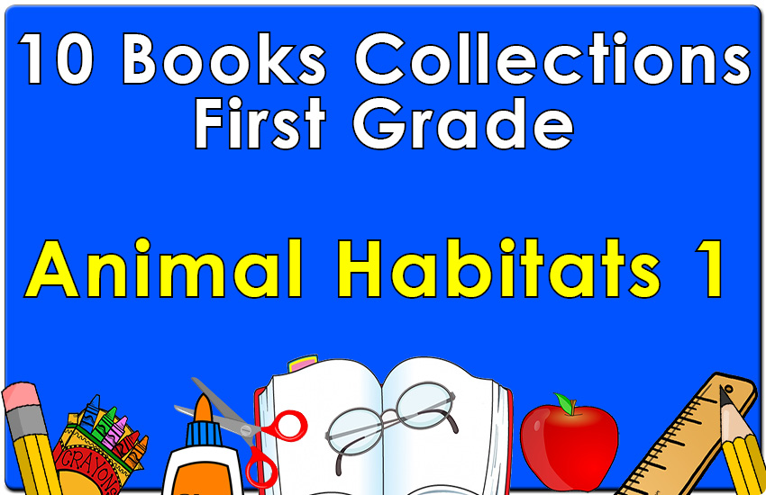 First Grade Animal Habitats Collection Set 1
