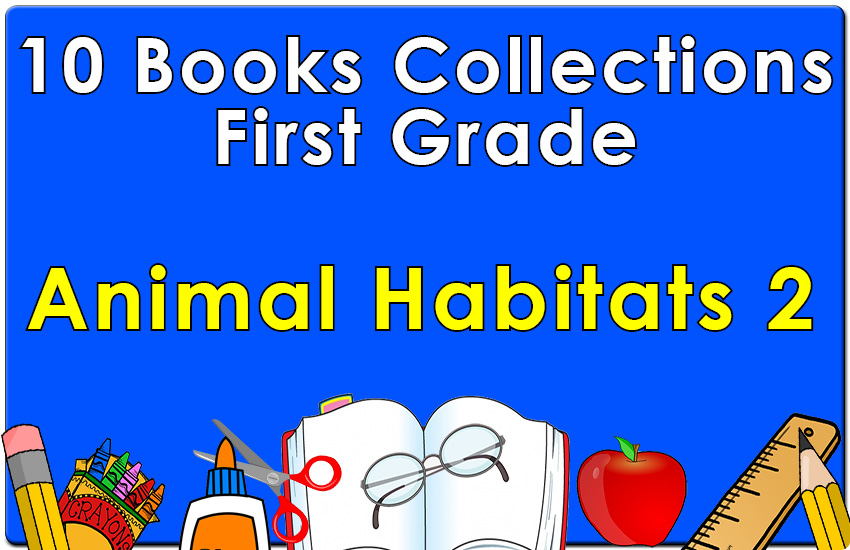 First Grade Animal Habitats Collection Set 2
