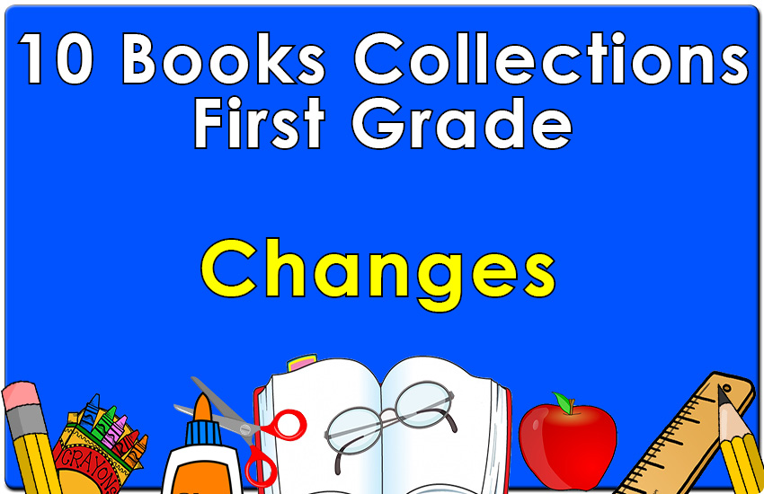 First Grade Changes Collection