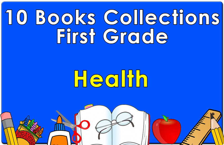 First Grade Health Collection