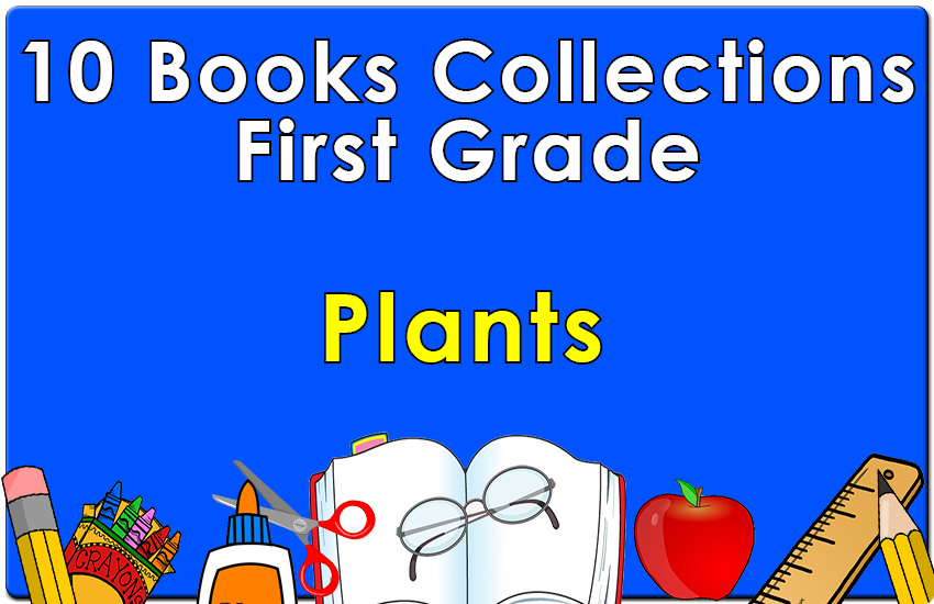 First Grade Plants Collection