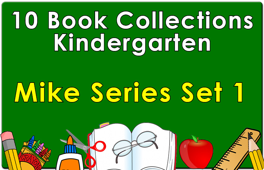 Kindergarten Mike Series Collection Set 1