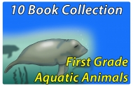 First Grade Aquatic Animals Collection