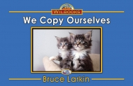 We Copy Ourselves