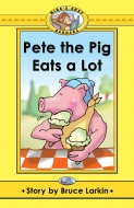 Pete the Pig Eats a Lot (Mike's)