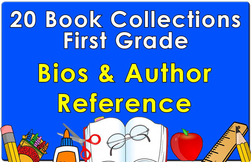 First Grade Bios & Author Reference