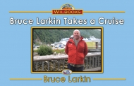 Bruce Larkin Takes a  Cruise