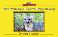 Wild Animals of Miami-Dade County