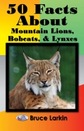 50 Facts About Mountain Lions, Bobcats & Lynxes