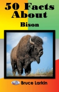 50 Facts About Bison