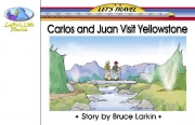 Carlos and Juan Visit Yellowstone