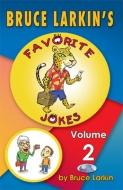 Bruce Larkin's Favorite Jokes Volume 2 (ELS)