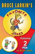 Bruce Larkin's Favorite Jokes Volume 2