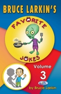 Bruce Larkin's Favorite Jokes Volume 3