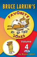 Bruce Larkin's Favorite Jokes Volume 4