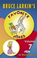 Bruce Larkin's Favorite Jokes Volume 7