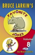 Bruce Larkin's Favorite Jokes Volume 8