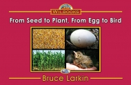 From Seed to Plant, From Egg to Bird