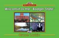 Wisconsin Is the Badger State