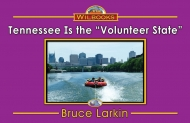 "Tennessee Is the ""Volunteer State"" (Photo)"