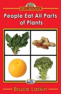 People Eat All Parts of Plants