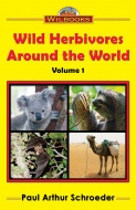Wild Herbivores Around the World, Vol. 1
