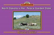 "North Dakota Is the ""Peace Garden State"""