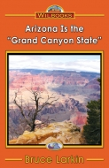 "Arizona Is the ""Grand Canyon State"""