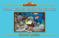 Some Animals Breathe Underwater