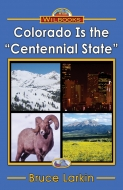 "Colorado Is the ""Centennial State"""