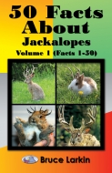 50 Facts About Jackalopes, Vol. 1 (ELS)