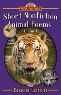 Short Nonfiction Animal Poems, Vol 1