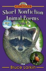 Short Nonfiction Animal Poems, Vol 3