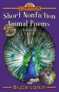 Short Nonfiction Animal Poems, Vol 4