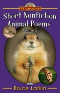 Short Nonfiction Animal Poems, Vol 5