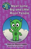 Meet Some Big and Little Moon People