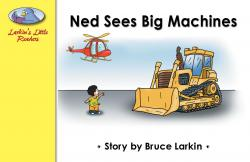 Ned Sees Big Machines