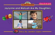 Jaylynne and Maliyah Are My Daughters