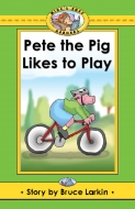 Pete the Pig Likes to Play