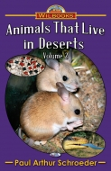 Animals That Live in Deserts, Vol. 2
