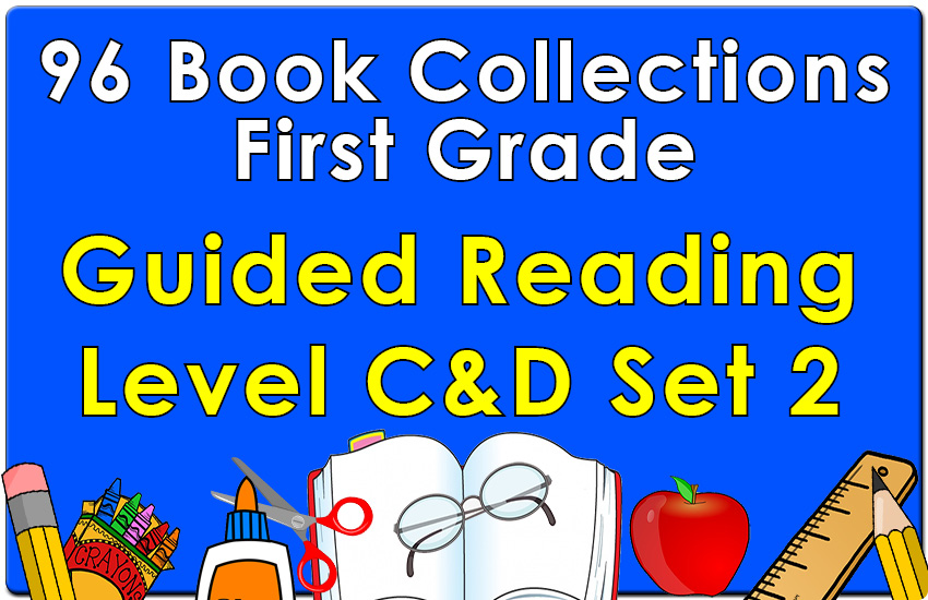 First Grade Collection: Guided Reading Levels C & D Set 2