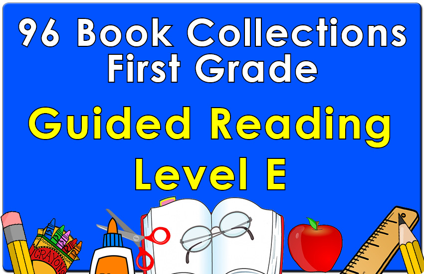 First Grade Collection: Guided Reading Level E