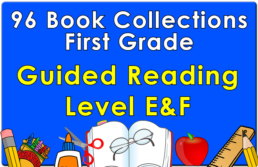 First Grade Collection: Guided Reading Levels E & F