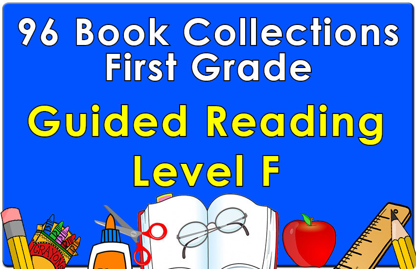 First Grade Collection: Guided Reading Level F