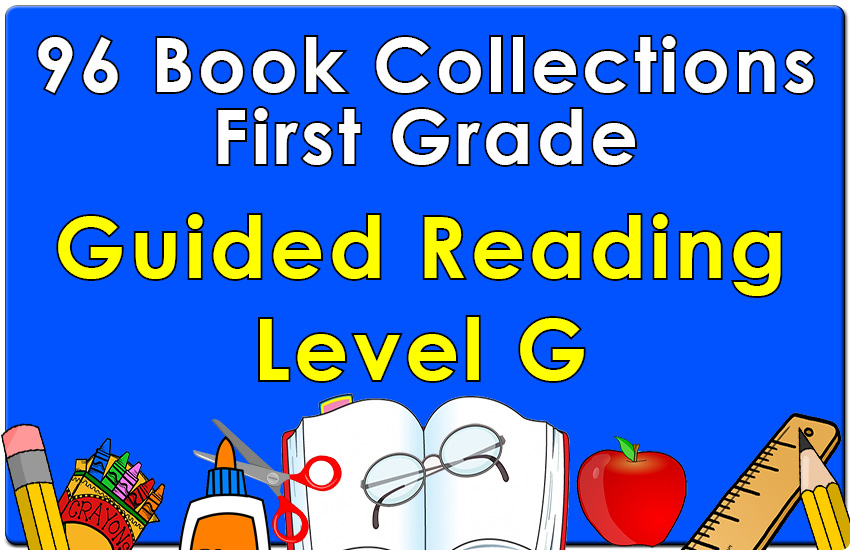 First Grade Collection: Guided Reading Level G